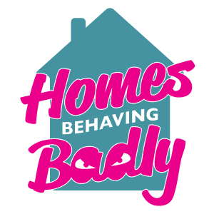 Homes Behaving Badly
